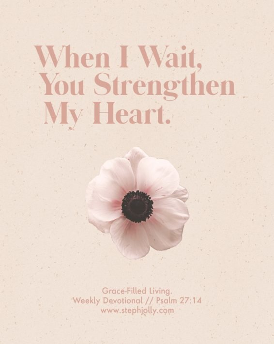 Weekly Devotional: Strengthen My Heart