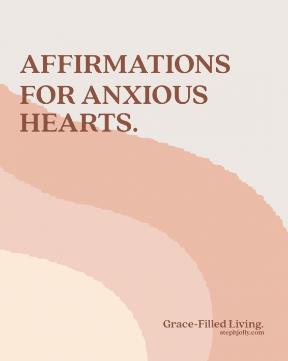 Affirmations For Anxious Hearts